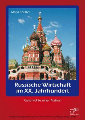 Russische Wirtschaft im XX. Jahrhundert: Geschichte einer Nation