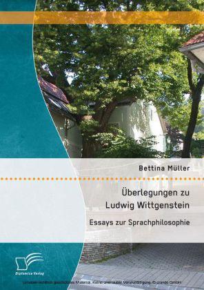 Überlegungen zu Ludwig Wittgenstein: Essays zur Sprachphilosophie
