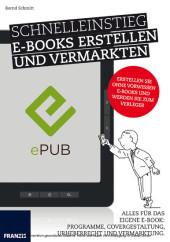 Schnelleinstieg E-Books erstellen und vermarkten