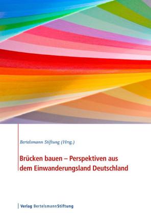 Brücken bauen - Perspektiven aus dem Einwanderungsland Deutschland