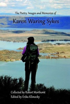 The Poetry, Images and Memories of Karen Waring Sykes