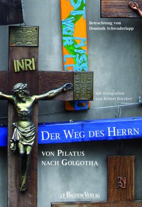 Der Weg des Herrn von Pilatus nach Golgotha