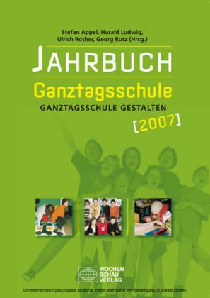 Jahrbuch Ganztagsschule 2007