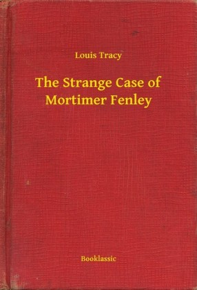 The Strange Case of Mortimer Fenley