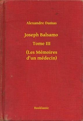 Joseph Balsamo - Tome III - (Les Mémoires d'un médecin)