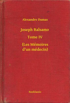 Joseph Balsamo - Tome IV - (Les Mémoires d'un médecin)