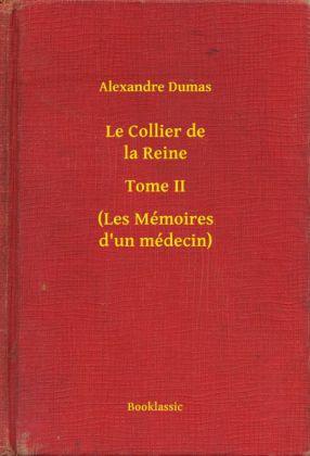 Le Collier de la Reine - Tome II - (Les Mémoires d'un médecin)