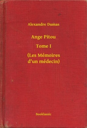 Ange Pitou - Tome I - (Les Mémoires d'un médecin)