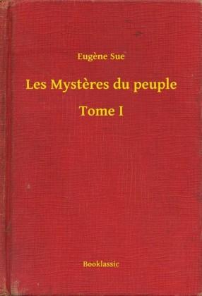 Les Mystères du peuple - Tome I