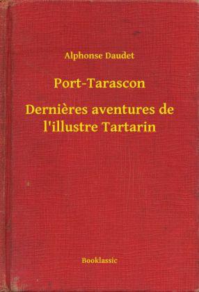 Port-Tarascon - Dernieres aventures de l'illustre Tartarin
