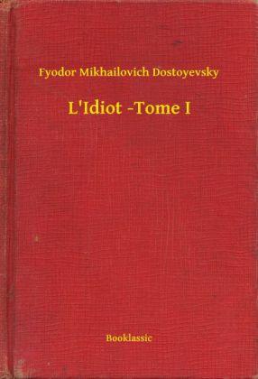 L'Idiot -Tome I