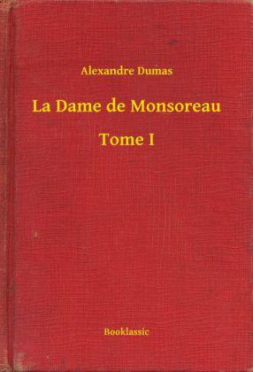 La Dame de Monsoreau - Tome I