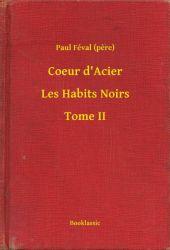 Coeur d'Acier - Les Habits Noirs - Tome II