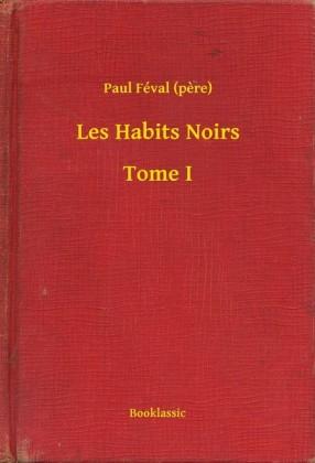 Les Habits Noirs - Tome I