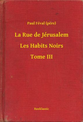 La Rue de Jérusalem - Les Habits Noirs - Tome III