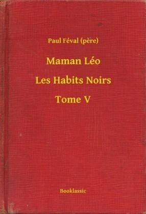 Maman Léo - Les Habits Noirs - Tome V