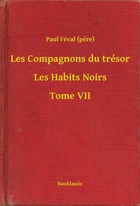 Les Compagnons du trésor - Les Habits Noirs - Tome VII