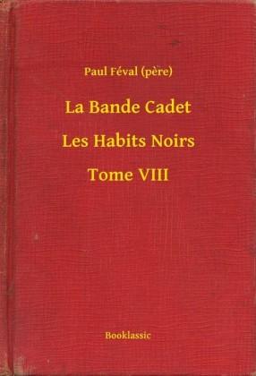 La Bande Cadet - Les Habits Noirs - Tome VIII
