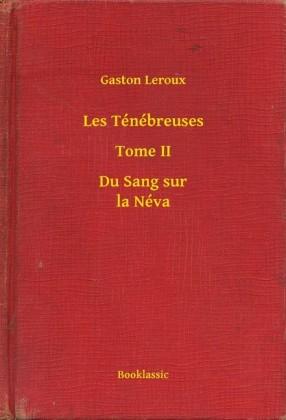 Les Ténébreuses - Tome II - Du Sang sur la Néva