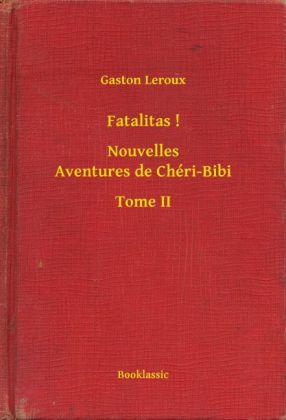 Fatalitas ! - Nouvelles Aventures de Chéri-Bibi - Tome II