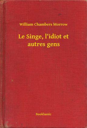Le Singe, l'idiot et autres gens