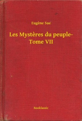 Les Mysteres du peuple- Tome VII