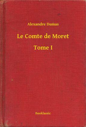 Le Comte de Moret - Tome I