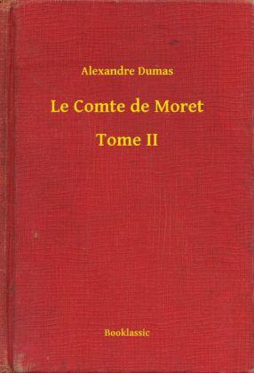 Le Comte de Moret - Tome II