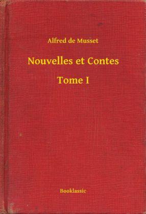 Nouvelles et Contes - Tome I