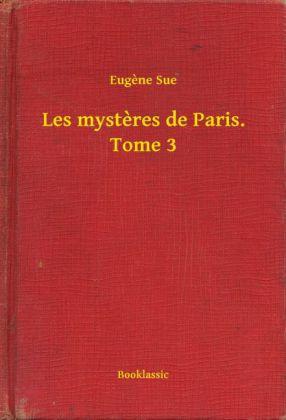 Les mysteres de Paris. Tome 3
