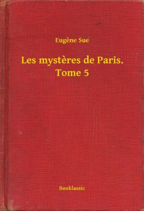 Les mysteres de Paris. Tome 5