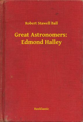Great Astronomers: Edmond Halley