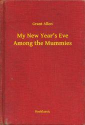 My New Year's Eve Among the Mummies