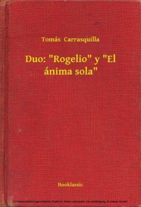 Duo: 'Rogelio' y 'El ánima sola'