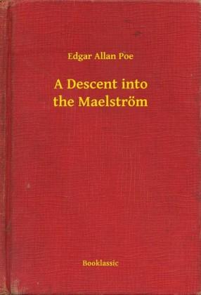 A Descent into the Maelström