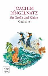 Joachim Ringelnatz für Große und Kleine