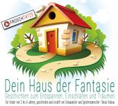 Dein Haus der Fantasie - Geschichten zum Entspannen, Einschlafen und Träumen, Audio-CD