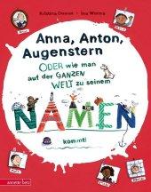 Anna, Anton, Augenstern - oder wie man auf der ganzen Welt zu seinem Namen kommt Cover