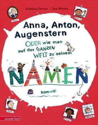 Anna, Anton, Augenstern - oder wie man auf der ganzen Welt zu seinem Namen kommt