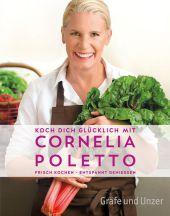 Koch dich glücklich mit Cornelia Poletto Cover