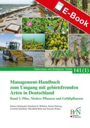 Management-Handbuch zum Umgang mit gebietsfremden Arten in Deutschland; Band 1