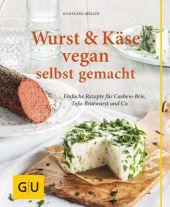 Wurst & Käse vegan selbst gemacht