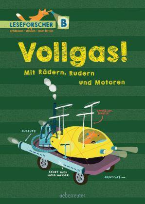 Vollgas! Mit Rädern, Rudern und Motoren