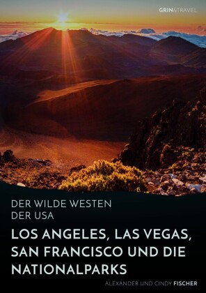 Der wilde Westen der USA. Los Angeles, Las Vegas, San Francisco und die Nationalparks