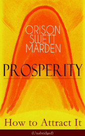 Prosperity - How to Attract It (Unabridged)