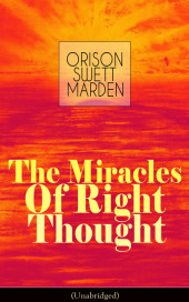 The Miracles of Right Thought (Unabridged)