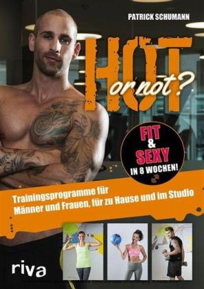 Hot or not? Fit & sexy in 8 Wochen!