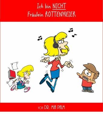 Ich bin NICHT Fräulein Rottenmeier