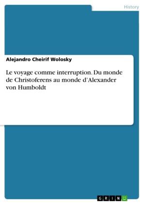 Le voyage comme interruption. Du monde de Christoferens au monde d'Alexander von Humboldt