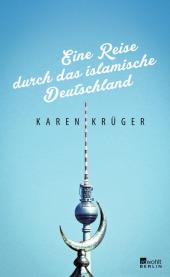 Eine Reise durch das islamische Deutschland Cover